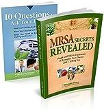 MRSA Secrets Revealed: Safe Effective Methods for Handling Staph and MRSA Your Doctor Isn't Telling You